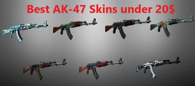 best ak-47 skins under 20$ cs go